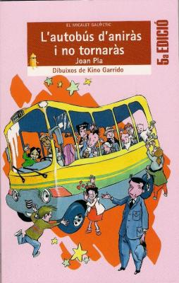 L'autobús d'aniràs i no tornaràs (EDICIONS BROMERA)